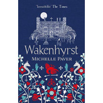 Wakenhyrst by Michelle Paver, 9781788549578
