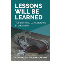 Lessons Will Be Learned: Transforming Safeguarding in Education by Martin Peter Baker, 9781788602716