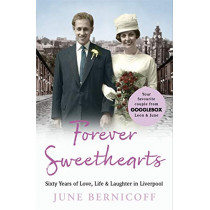 Forever Sweethearts: Sixty Years of Love, Life & Laughter in Liverpool by June Bernicoff, 9781788701709
