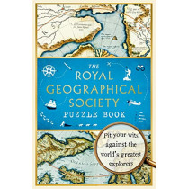 The Royal Geographical Society Puzzle Book: Pit your wits against the world's greatest explorers by The Royal Geographical Society Enterprises Ltd, 9781788702966