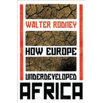 How Europe Underdeveloped Africa by Walter Rodney, 9781788731188