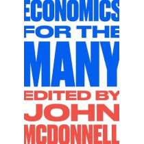 Economics for the Many by John McDonnell, 9781788732239