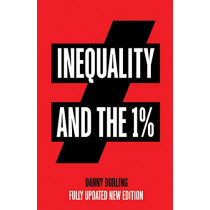 Inequality and the 1% by Danny Dorling, 9781788736473