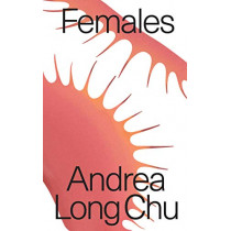Females: A Concern by Andrea Long Chu, 9781788737371