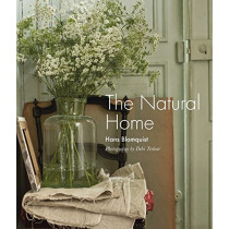 The Natural Home: Creative Interiors Inspired by the Beauty of the Natural World by Hans Blomquist, 9781788790857