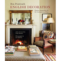 English Decoration: Timeless Inspiration for the Contemporary Home by Ben Pentreath, 9781788791205