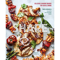 Share: Delicious Sharing Boards for Social Dining by Theo A. Michaels, 9781788792110