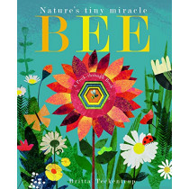 Bee: Nature's tiny miracle by Britta Teckentrup, 9781788816281