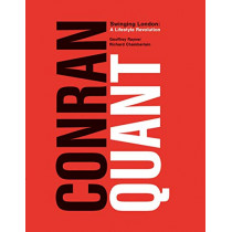 Conran/Quant: Swinging London - A Lifestyle Revolution by Geoffrey Rayner, 9781788840118