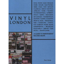 Vinyl London: A Guide to Independent Record Shops by Tom Greig, 9781788840156