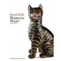 Scottish Wemyss Ware 1882-1930: The George Bellamy Collection by George Bellamy, 9781788840170