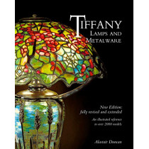 Tiffany Lamps and Metalware: An illustrated reference to over 2000 models by Alastair Duncan, 9781788840309