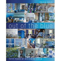 Out of the Blue: Fifty Years of Designers Guild by Tricia Guild, 9781788840743