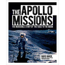 The Apollo Missions: The Incredible Story of the Race to the Moon by Dr David Baker, 9781788885232