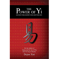 The Power of Yi: Ancient Philosophy for a Better Life by Dejun Xue, 9781788940627