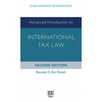 Advanced Introduction to International Tax Law: Second Edition by Reuven S. Avi-Yonah, 9781788978507