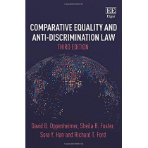 Comparative Equality and Anti-Discrimination Law, Third Edition by David B. Oppenheimer, 9781788979221