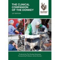 The Clinical Companion of the Donkey: 1st Edition by The Donkey Sanctuary, 9781789013900