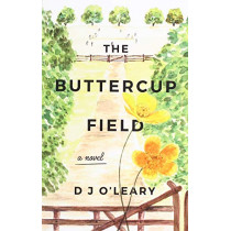 The Buttercup Field by D J O'Leary, 9781789018424