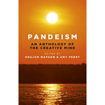 Pandeism: An Anthology of the Creative Mind: An exploration of the creativity of the human mind by Knujon Mapson, 9781789041033