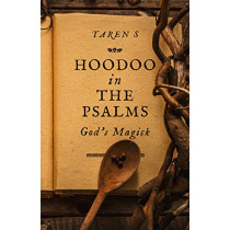 Hoodoo in the Psalms: God's Magick by Taren S, 9781789042061