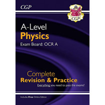 New A-Level Physics: OCR A Year 1 & 2 Complete Revision & Practice with Online Edition by CGP Books, 9781789080391