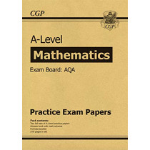 New A-Level Maths AQA Practice Papers (for the exams in 2020) by CGP Books, 9781789080643