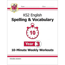 New KS2 English 10-Minute Weekly Workouts: Spelling & Vocabulary - Year 3 by CGP Books, 9781789082951
