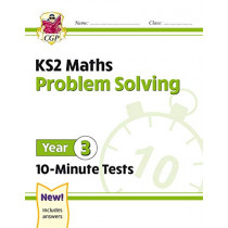 New KS2 Maths 10-Minute Tests: Problem Solving - Year 3 by CGP Books, 9781789086409