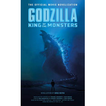 Godzilla: King of the Monsters: The Official Movie Novelization by Greg Keyes, 9781789090925