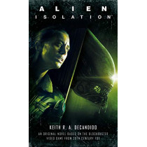 Alien: Isolation by Keith R. A. DeCandido, 9781789092141