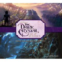The Art and Making of The Dark Crystal: Age of Resistance by Daniel Wallace, 9781789093872