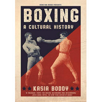 Boxing: A Cultural History by Kasia Boddy, 9781789140514