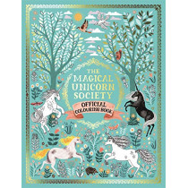The Magical Unicorn Society Official Colouring Book by Oana Befort, 9781789290561