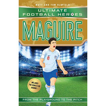 Maguire (Ultimate Football Heroes - International Edition) - includes the World Cup Journey! by Matt Oldfield, 9781789460476