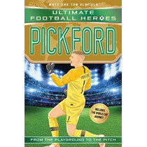 Pickford (Ultimate Football Heroes - International Edition) - includes the World Cup Journey! by Matt Oldfield, 9781789460520
