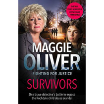 Survivors: One Brave Detective's Battle to Expose the Rochdale Child Abuse Scandal by Maggie Oliver, 9781789460858