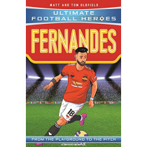 Bruno Fernandes (Ultimate Football Heroes) - Collect Them All! by Matt & Tom Oldfield, 9781789464726