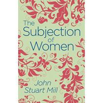 The Subjection of Women by John Stuart Mill, 9781789500790