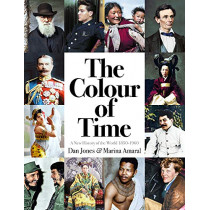 The Colour of Time: A New History of the World, 1850-1960 by Dan Jones, 9781789540536