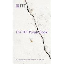 The TFT Purple Book: A Guide to Dilapidations in the UK by Jon Rowling, 9781789552294