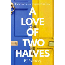 A Love of Two Halves by P. J. Whiteley, 9781789650532