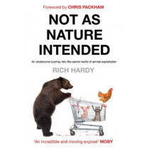 Not as Nature Intended by Rich Hardy, 9781789650631