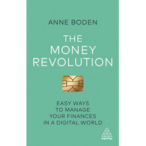 The Money Revolution: Easy Ways to Manage Your Finances in a Digital World by Anne Boden, 9781789660616