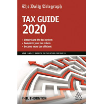 The Daily Telegraph Tax Guide 2020: Your Complete Guide to the Tax Return for 2019/20 by Phil Thornton, 9781789665536