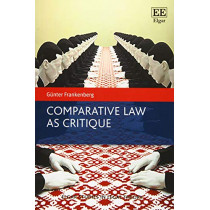 Comparative Law as Critique by Gunter Frankenberg, 9781789902174