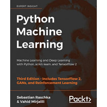 Python Machine Learning: Machine Learning and Deep Learning with Python, scikit-learn, and TensorFlow 2, 3rd Edition by Sebastian Raschka, 9781789955750