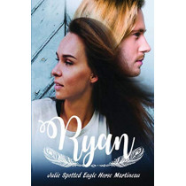 Ryan by Julie Spotted Eagle Horse Martineau, 9781792309380