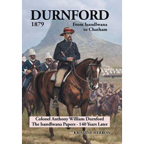 Durnford 1879 from Isandlwana to Chatham: Colonel Anthony William Durnford the Isandlwana Papers - 140 Years Later by Kristine Herron, 9781796005356