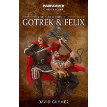 Gotrek and Felix: The Sixth Omnibus by Various, 9781800260047